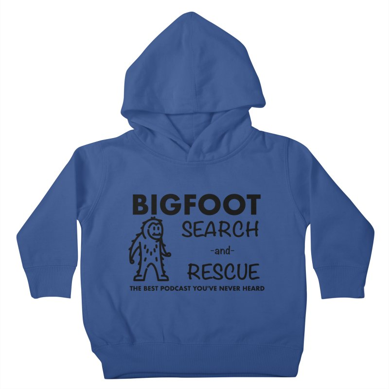 Bigfoot Search & Rescue (Black) Kids Toddler Pullover Hoody by The Best Podcast You've Never Heard