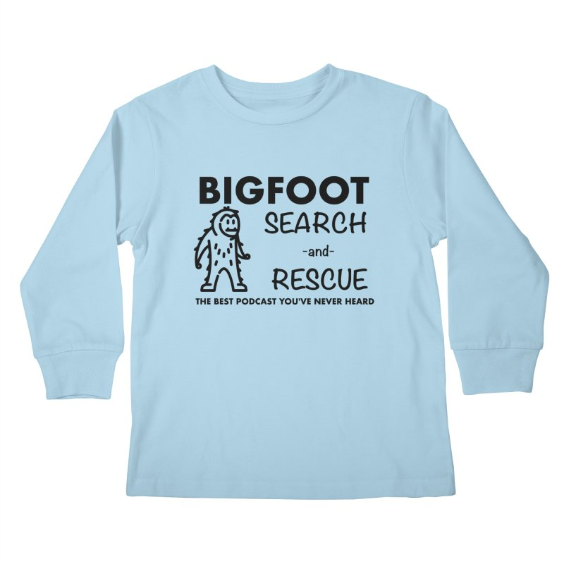Bigfoot Search & Rescue (Black) Kids Longsleeve T-Shirt by The Best Podcast You've Never Heard