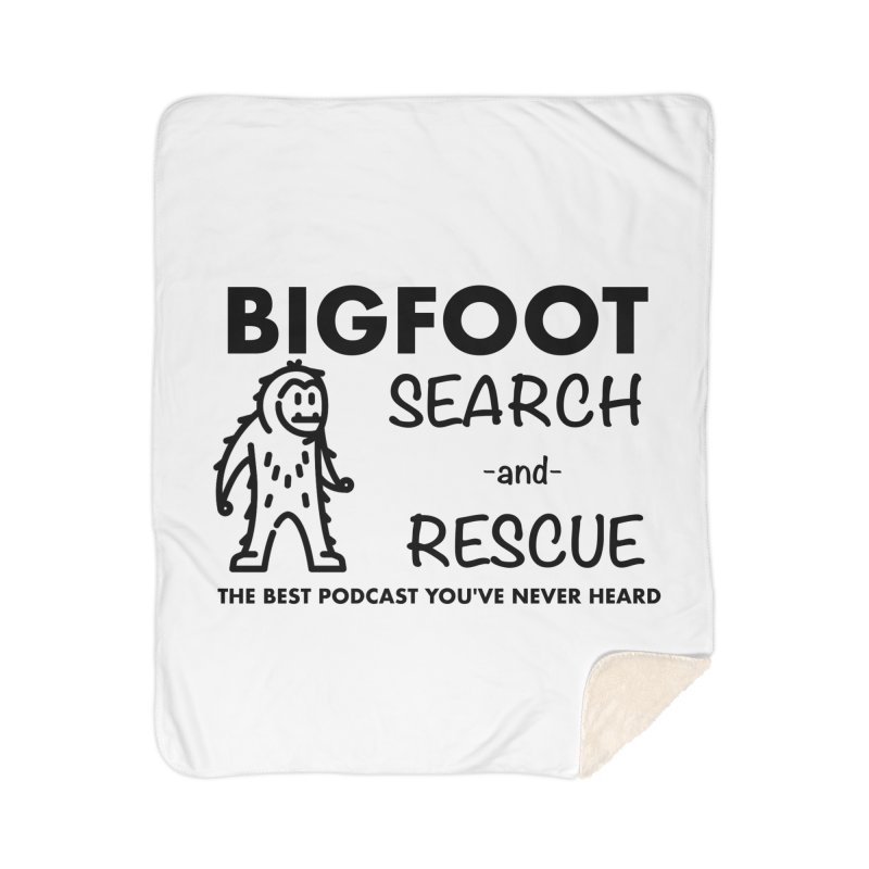 Bigfoot Search & Rescue (Black) Home Blanket by The Best Podcast You've Never Heard