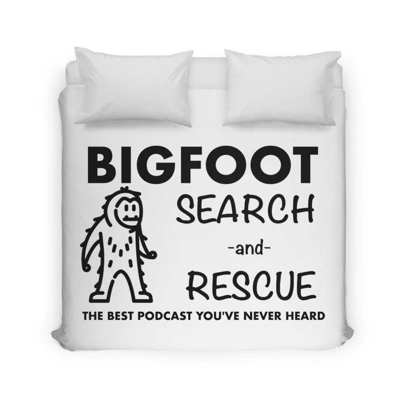 Bigfoot Search & Rescue (Black) Home Duvet by The Best Podcast You've Never Heard