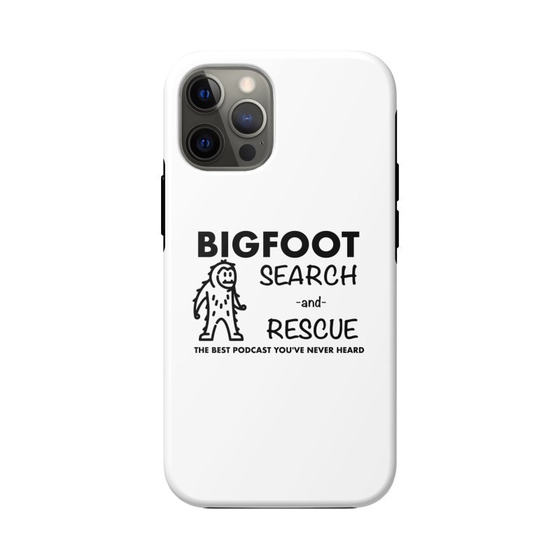 Bigfoot Search & Rescue (Black) Accessories Phone Case by The Best Podcast You've Never Heard