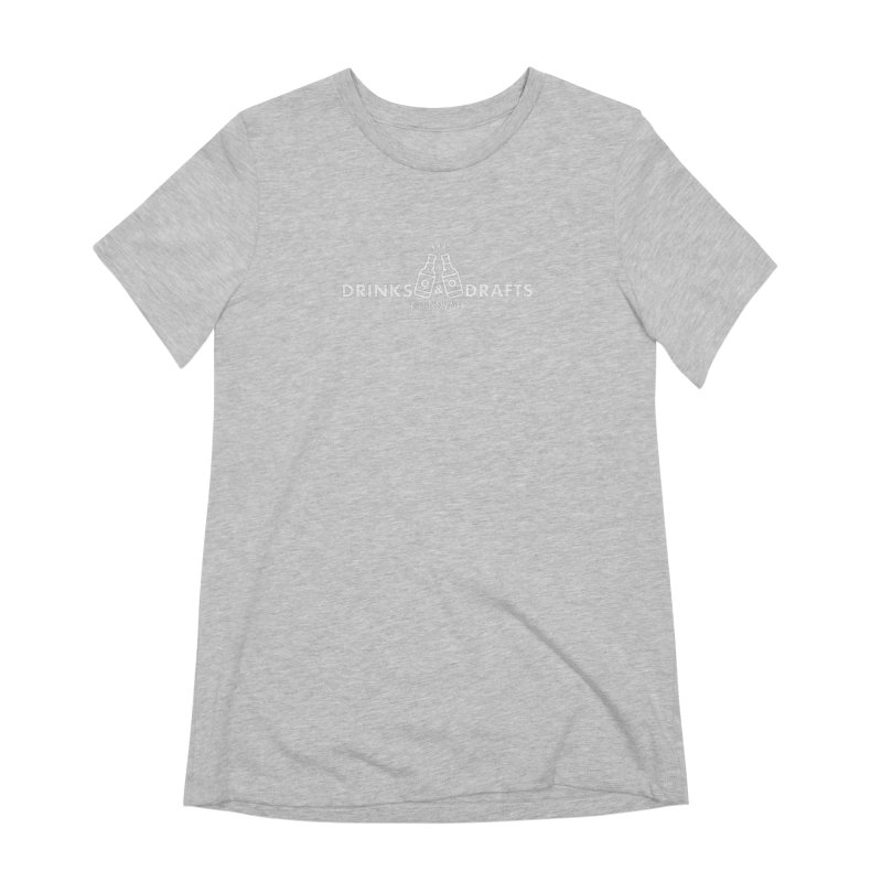 Drinks & Drafts (White) Women's Extra Soft T-Shirt by The Best Podcast You've Never Heard