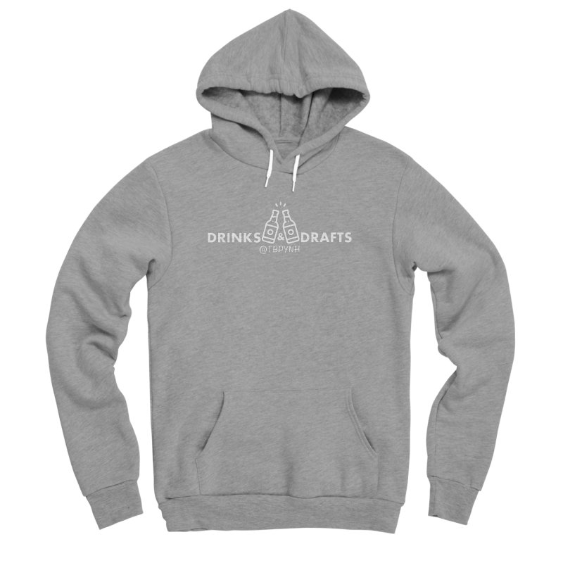 Drinks & Drafts (White) Men's Sponge Fleece Pullover Hoody by The Best Podcast You've Never Heard
