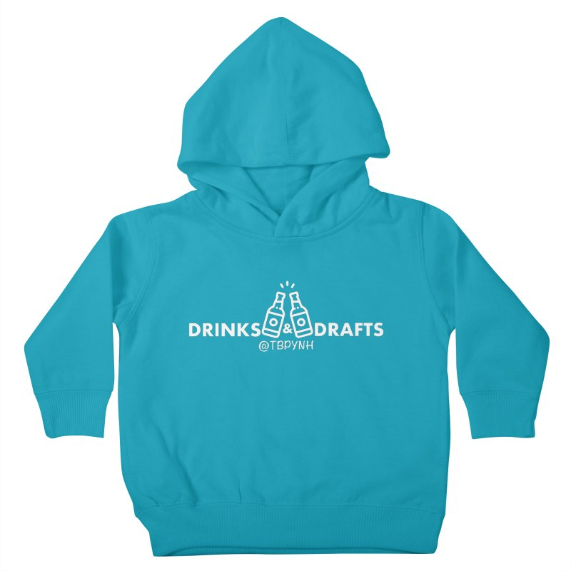 Drinks & Drafts (White) Kids Toddler Pullover Hoody by The Best Podcast You've Never Heard