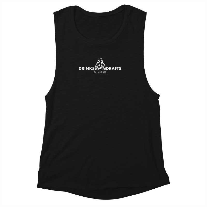 Drinks & Drafts (White) Women's Muscle Tank by The Best Podcast You've Never Heard