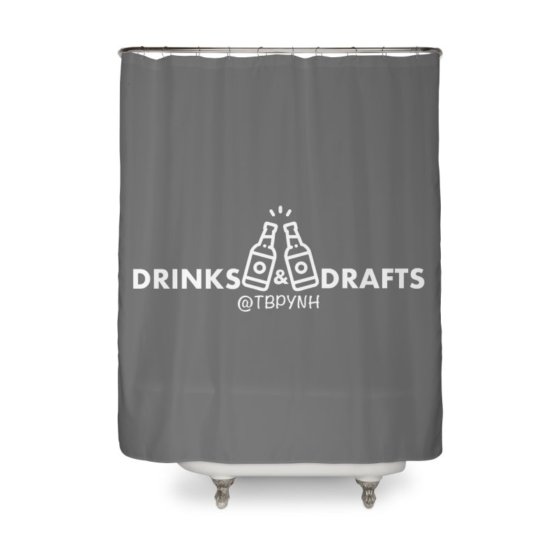 Drinks & Drafts (White) Home Shower Curtain by The Best Podcast You've Never Heard