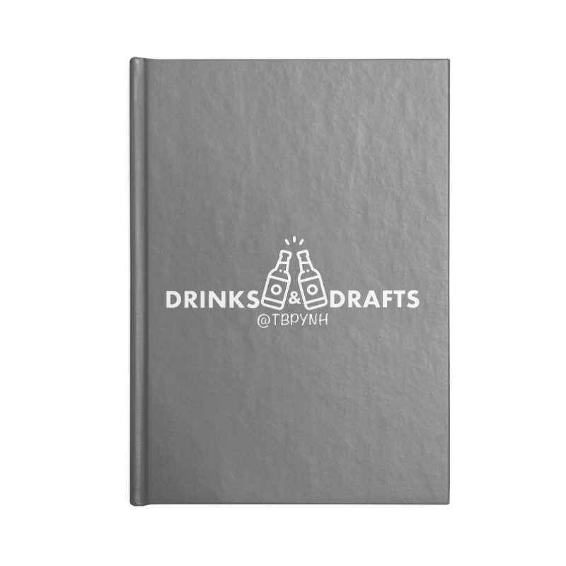 Drinks & Drafts (White) Accessories Blank Journal Notebook by The Best Podcast You've Never Heard