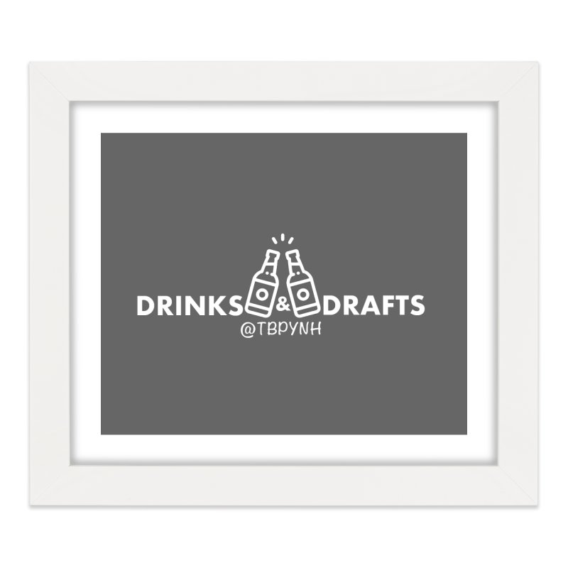 Drinks & Drafts (White) Home Framed Fine Art Print by The Best Podcast You've Never Heard