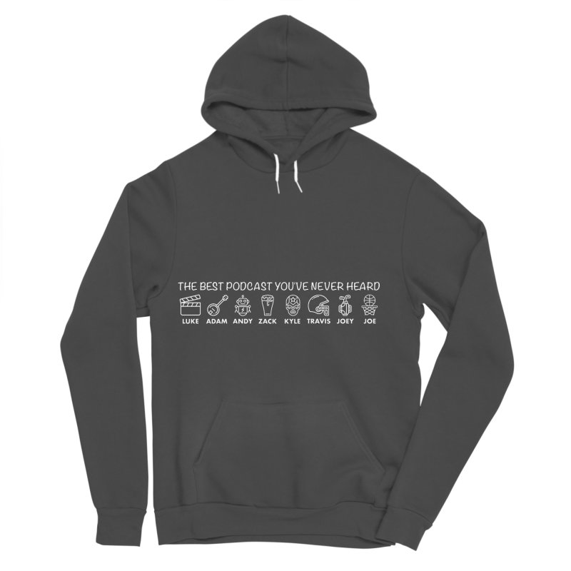 The TBPYNH Cast (White) Women's Sponge Fleece Pullover Hoody by The Best Podcast You've Never Heard