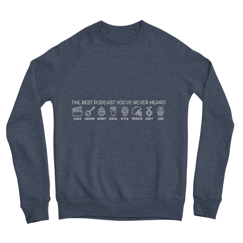 The TBPYNH Cast (White) Men's Sponge Fleece Sweatshirt by The Best Podcast You've Never Heard