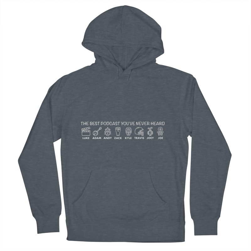 The TBPYNH Cast (White) Men's French Terry Pullover Hoody by The Best Podcast You've Never Heard