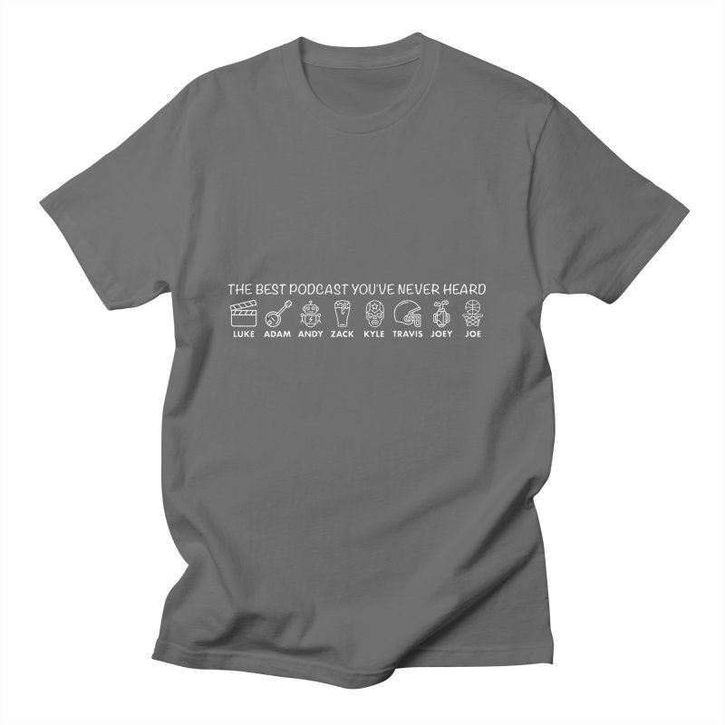 The TBPYNH Cast (White) Men's T-Shirt by The Best Podcast You've Never Heard