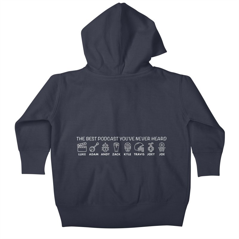 The TBPYNH Cast (White) Kids Baby Zip-Up Hoody by The Best Podcast You've Never Heard