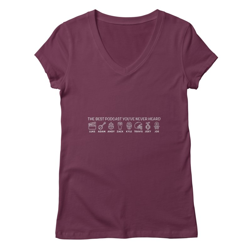 The TBPYNH Cast (White) Women's Regular V-Neck by The Best Podcast You've Never Heard