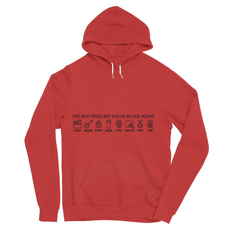 The TBPYNH Cast (Black) Women's Sponge Fleece Pullover Hoody by The Best Podcast You've Never Heard