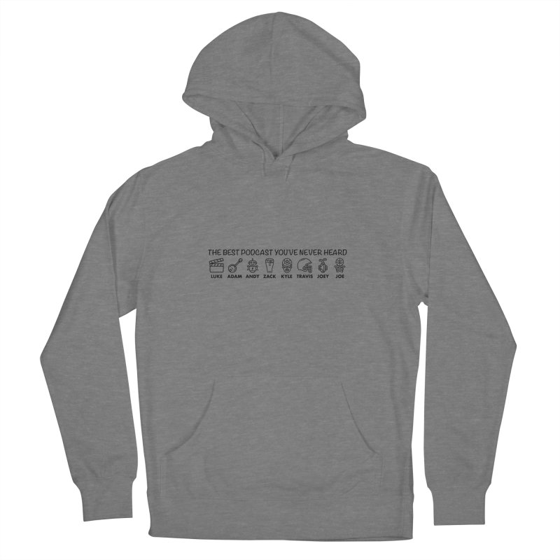 The TBPYNH Cast (Black) Women's Pullover Hoody by The Best Podcast You've Never Heard