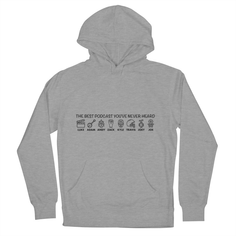 The TBPYNH Cast (Black) Men's French Terry Pullover Hoody by The Best Podcast You've Never Heard