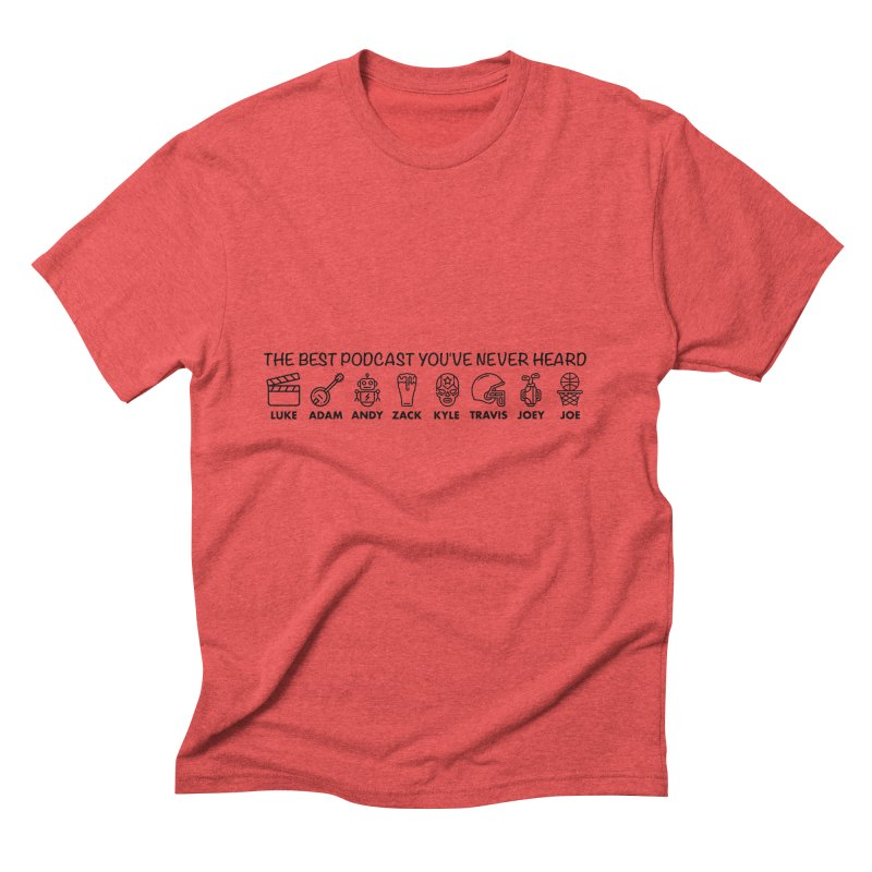 The TBPYNH Cast (Black) Men's Triblend T-Shirt by The Best Podcast You've Never Heard