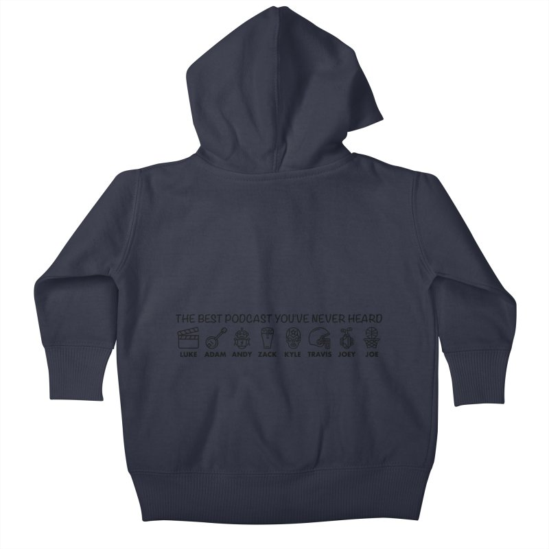 The TBPYNH Cast (Black) Kids Baby Zip-Up Hoody by The Best Podcast You've Never Heard