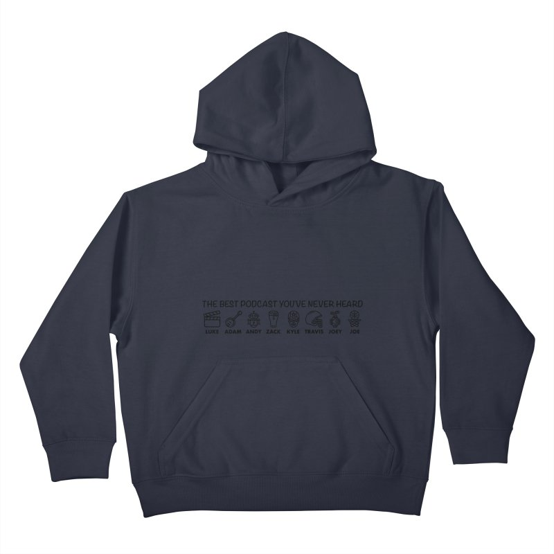 The TBPYNH Cast (Black) Kids Pullover Hoody by The Best Podcast You've Never Heard