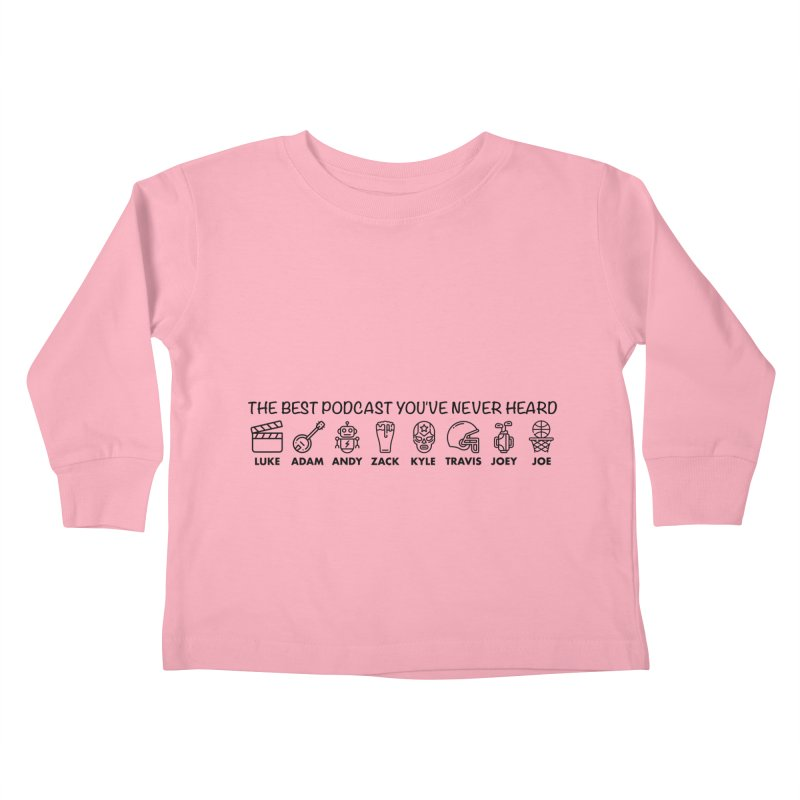 The TBPYNH Cast (Black) Kids Toddler Longsleeve T-Shirt by The Best Podcast You've Never Heard
