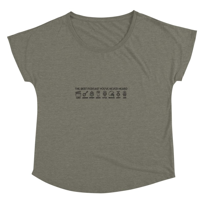 The TBPYNH Cast (Black) Women's Dolman Scoop Neck by The Best Podcast You've Never Heard