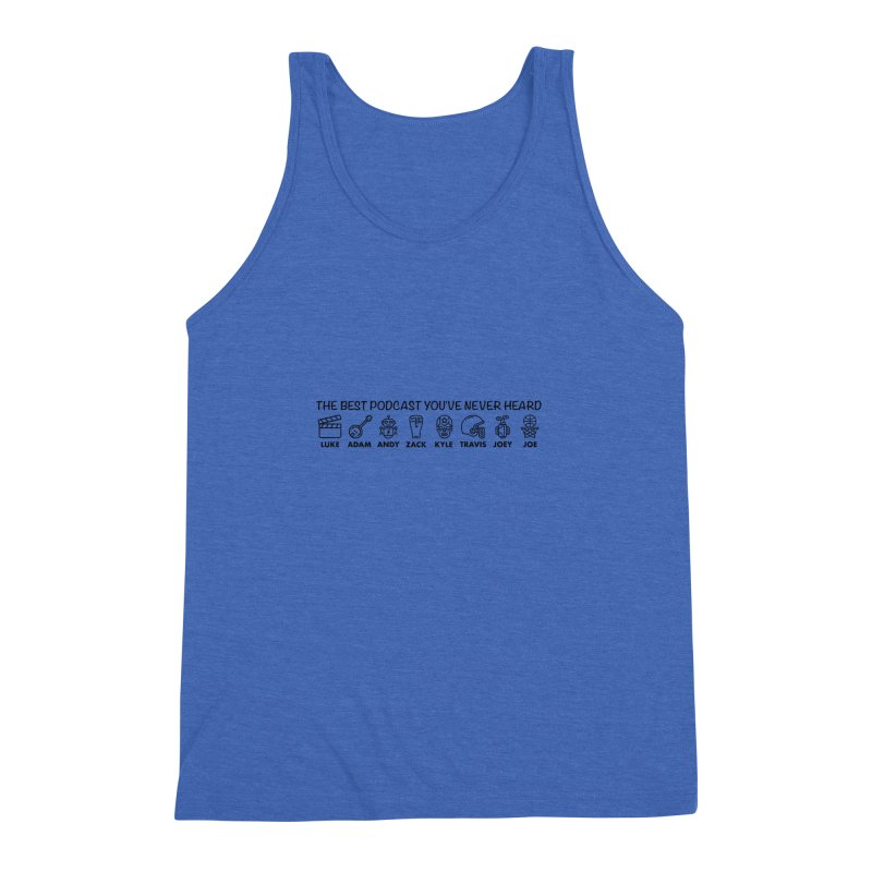The TBPYNH Cast (Black) Men's Triblend Tank by The Best Podcast You've Never Heard