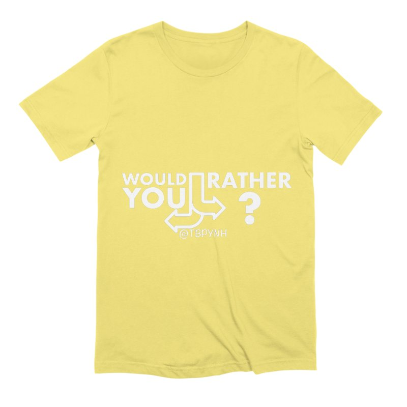 Would You Rather? (White) Men's Extra Soft T-Shirt by The Best Podcast You've Never Heard