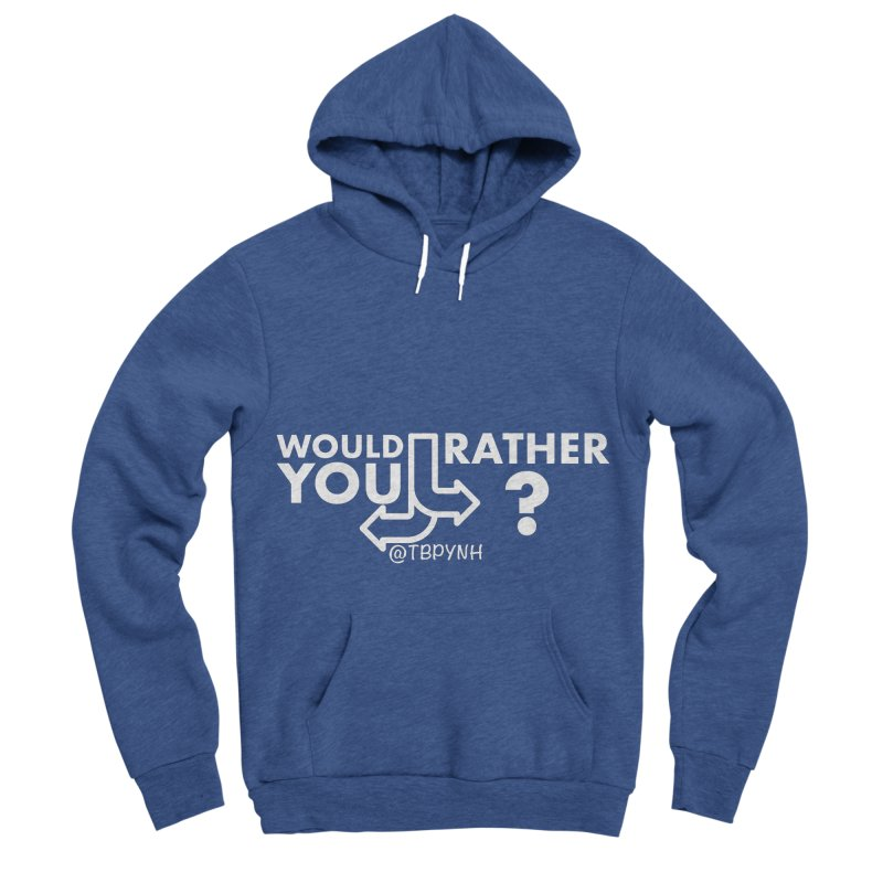 Would You Rather? (White) Men's Sponge Fleece Pullover Hoody by The Best Podcast You've Never Heard