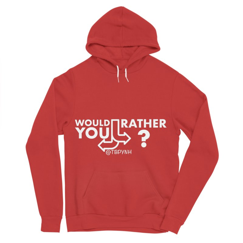 Would You Rather? (White) Women's Sponge Fleece Pullover Hoody by The Best Podcast You've Never Heard