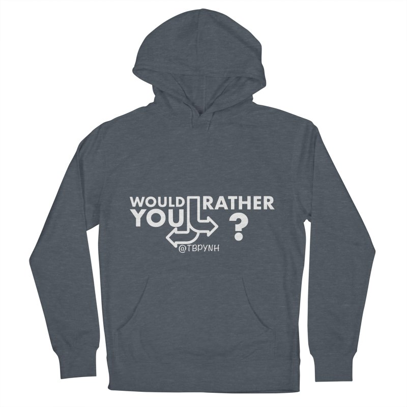 Would You Rather? (White) Women's French Terry Pullover Hoody by The Best Podcast You've Never Heard