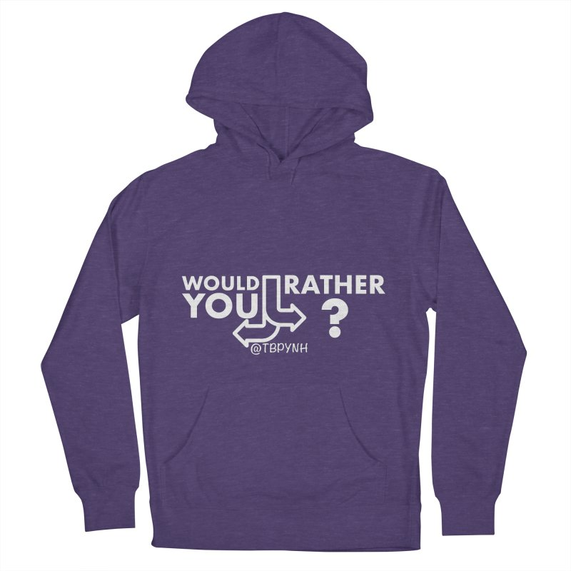 Would You Rather? (White) Men's French Terry Pullover Hoody by The Best Podcast You've Never Heard