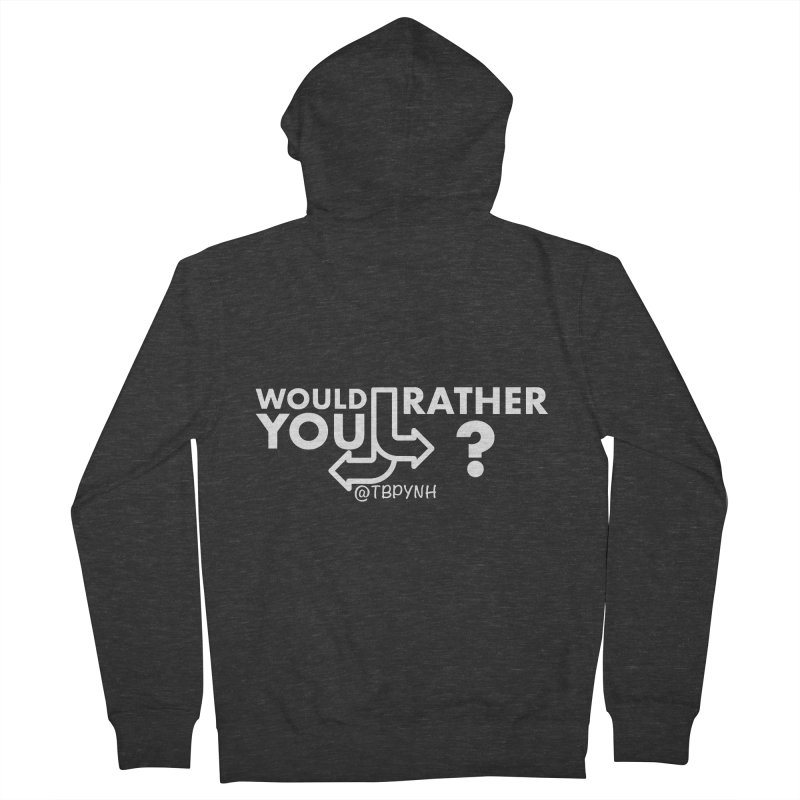 Would You Rather? (White) Women's Zip-Up Hoody by The Best Podcast You've Never Heard