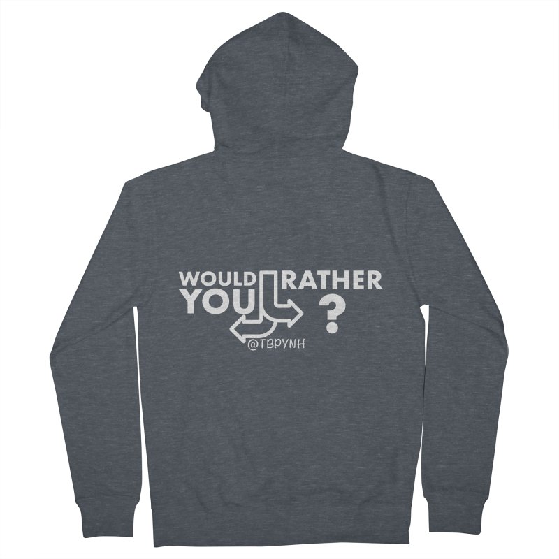 Would You Rather? (White) Women's French Terry Zip-Up Hoody by The Best Podcast You've Never Heard