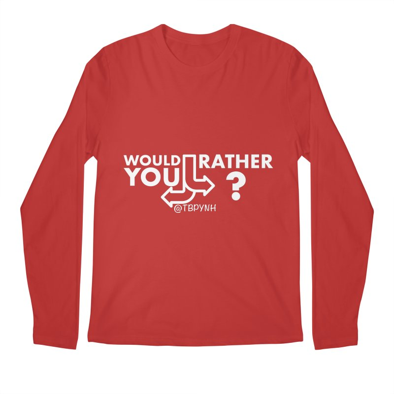 Would You Rather? (White) Men's Regular Longsleeve T-Shirt by The Best Podcast You've Never Heard