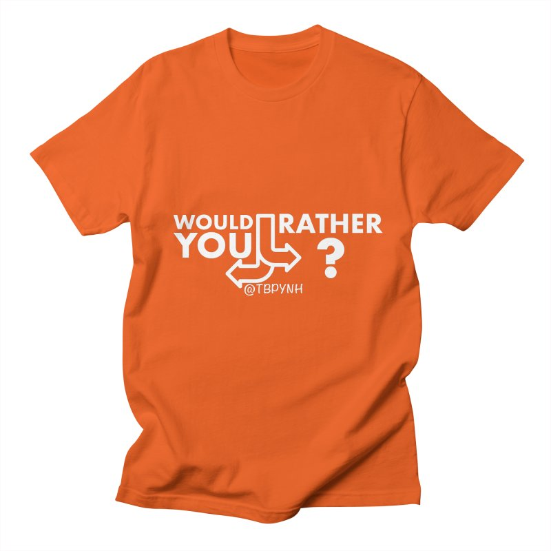 Would You Rather? (White) Women's Regular Unisex T-Shirt by The Best Podcast You've Never Heard