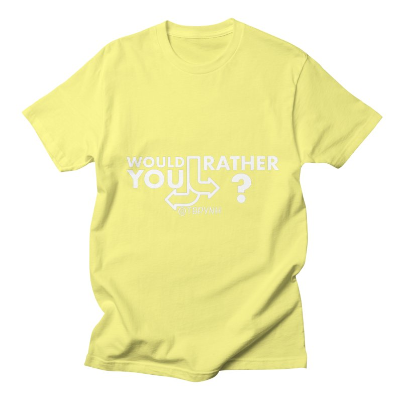 Would You Rather? (White) Men's Regular T-Shirt by The Best Podcast You've Never Heard
