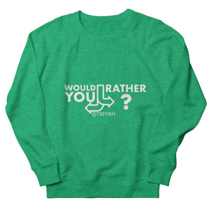 Would You Rather? (White) Men's French Terry Sweatshirt by The Best Podcast You've Never Heard
