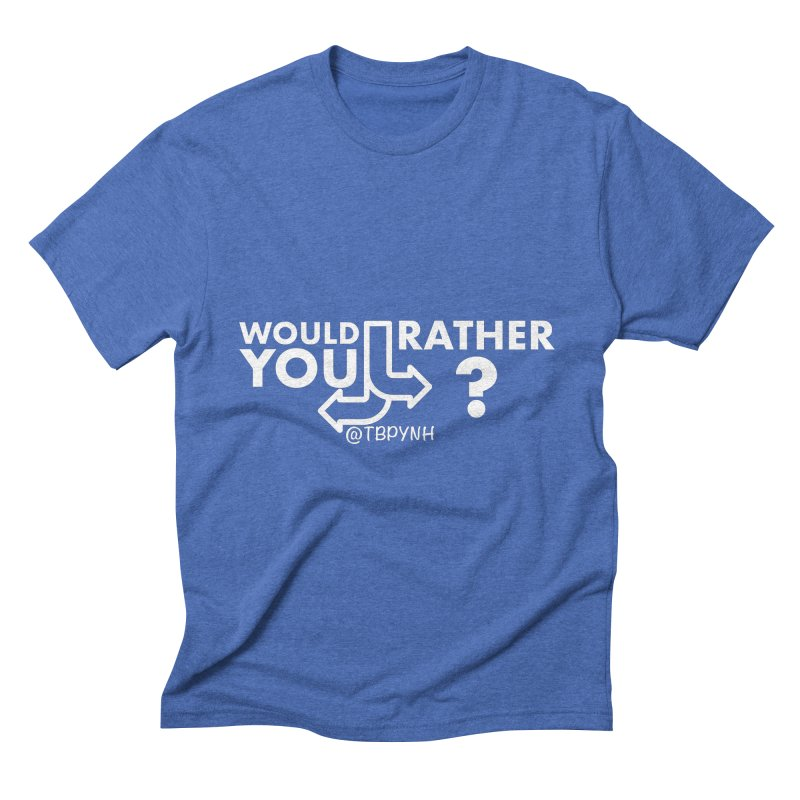 Would You Rather? (White) Men's T-Shirt by The Best Podcast You've Never Heard