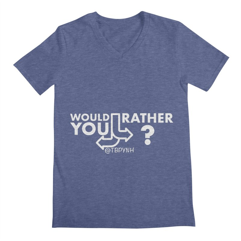 Would You Rather? (White) Men's Regular V-Neck by The Best Podcast You've Never Heard