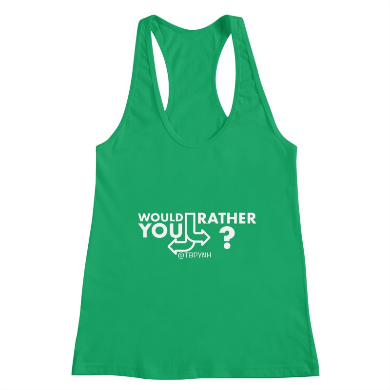 Would You Rather? (White) Women's Tank by The Best Podcast You've Never Heard