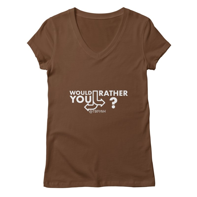 Would You Rather? (White) Women's Regular V-Neck by The Best Podcast You've Never Heard