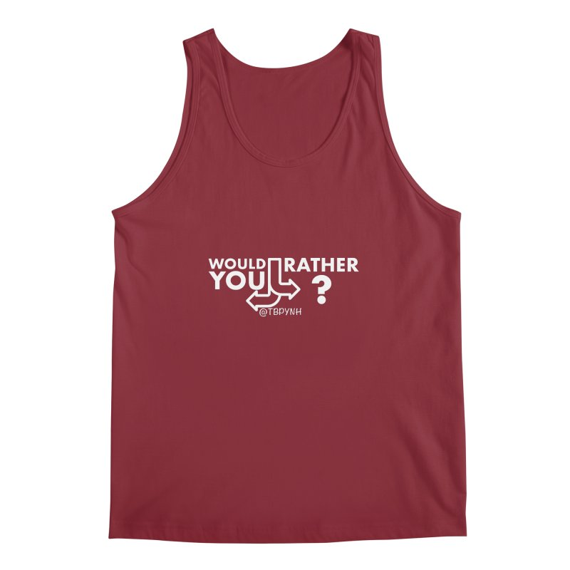 Would You Rather? (White) Men's Regular Tank by The Best Podcast You've Never Heard