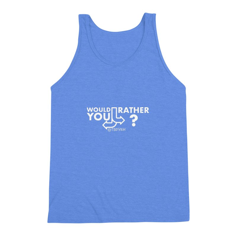 Would You Rather? (White) Men's Triblend Tank by The Best Podcast You've Never Heard