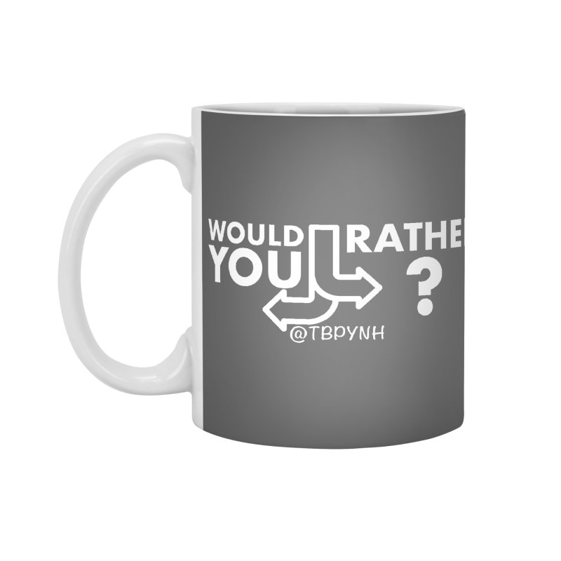 Would You Rather? (White) Accessories Standard Mug by The Best Podcast You've Never Heard