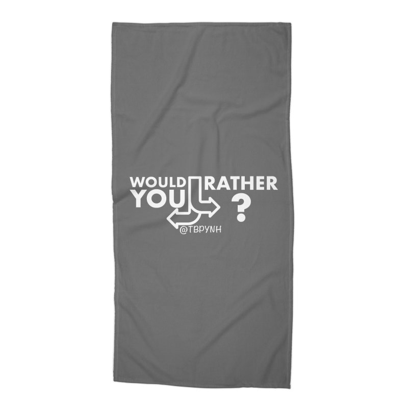 Would You Rather? (White) Accessories Beach Towel by The Best Podcast You've Never Heard