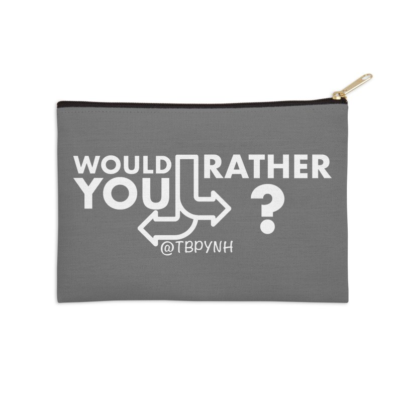Would You Rather? (White) Accessories Zip Pouch by The Best Podcast You've Never Heard