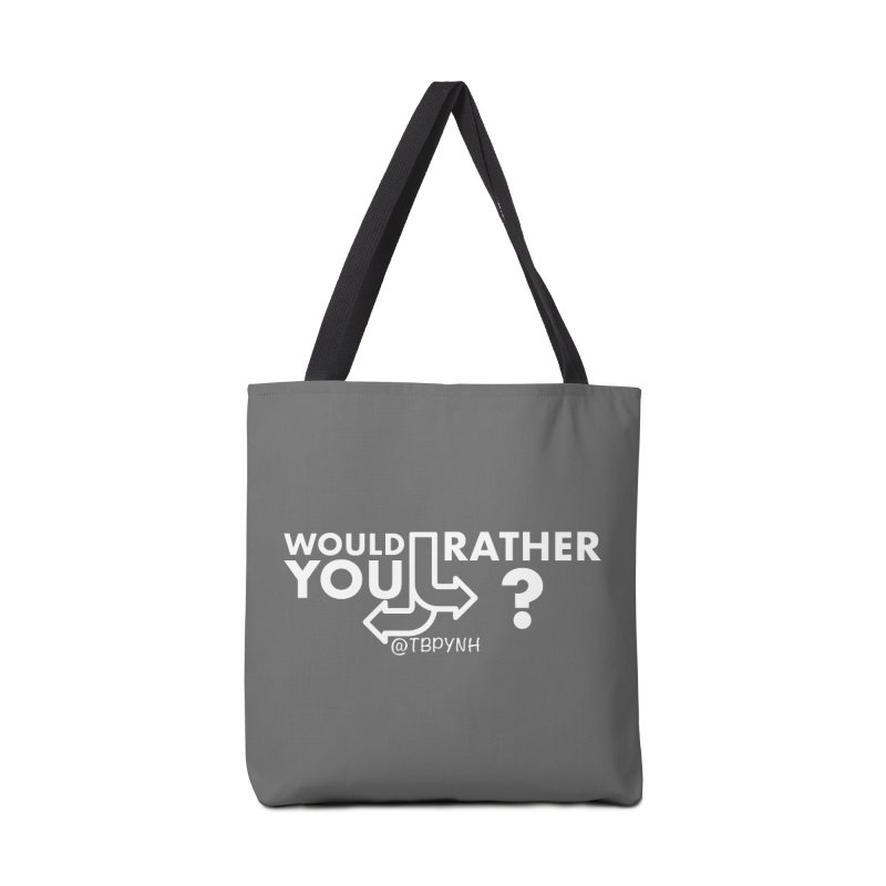 Would You Rather? (White) Accessories Tote Bag Bag by The Best Podcast You've Never Heard