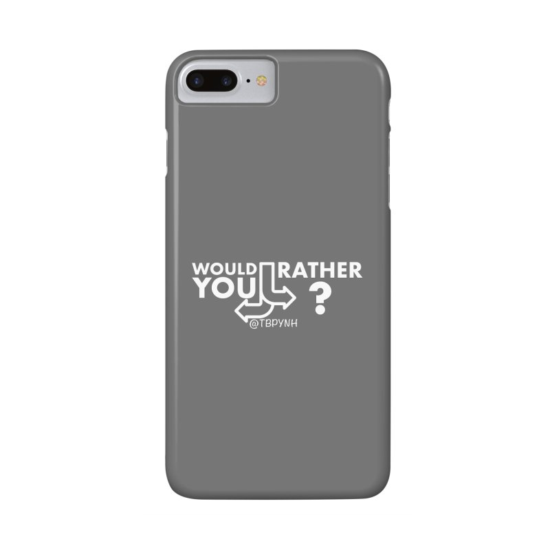 Would You Rather? (White) Accessories Phone Case by The Best Podcast You've Never Heard