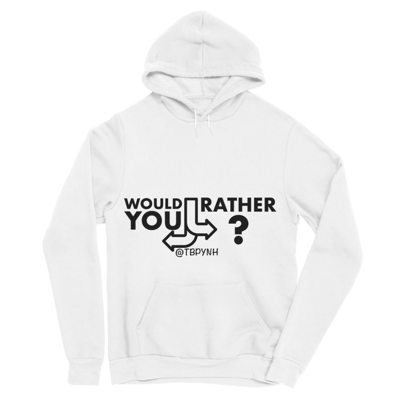 Would You Rather? (Black) Men's Sponge Fleece Pullover Hoody by The Best Podcast You've Never Heard